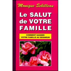 Le salut de votre famille