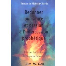Redonner puissance et passion à l'intercession prophétique