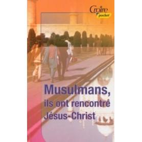 Musulmans, ils ont rencontré Jésus-Christ