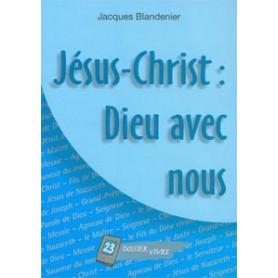 Jésus-Christ : Dieu avec nous