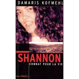 Shannon Combat pour la vie