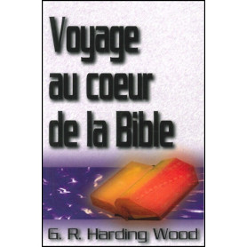 Voyage au cœur de la Bible