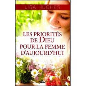 Les priorités de Dieu pour la femme d'aujourd'hui
