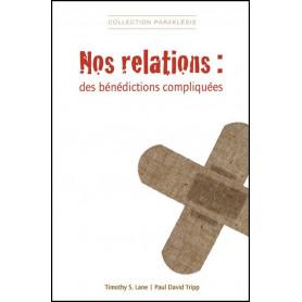 Nos relations : des bénédictions compliquées