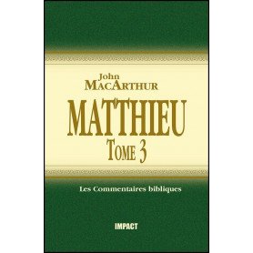 Matthieu Tome 3 – Commentaire MacArthur