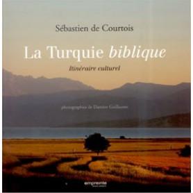 La Turquie biblique – Itinéraire spirituel