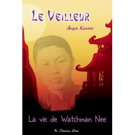 Le veilleur – La vie de Watchman Nee