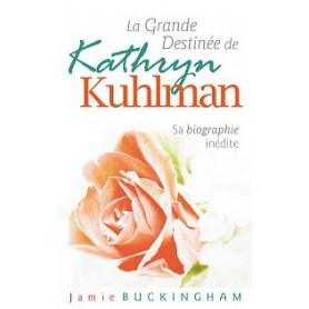 La grande destinée de Kathryn Kuhlman