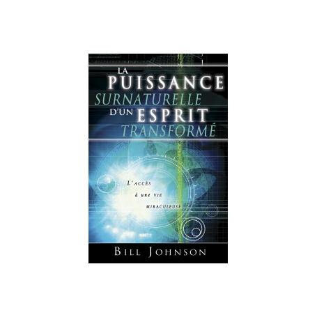 La puissance surnaturelle d'un esprit transformé