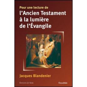 Pour une lecture de l'Ancien Testament à la lumière de l'Evangile