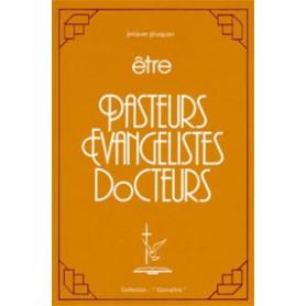 Etre pasteurs évangélistes docteurs