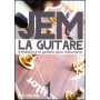 DVD JEM La guitare Volume 1, initiation à la guitare pour débutants