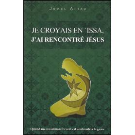 Je croyais en Issa j'ai rencontré Jésus