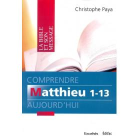 Comprendre Matthieu 1-13 aujourd'hui