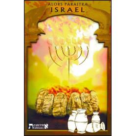 Alors paraîtra Israël