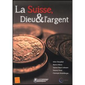 La Suisse Dieu et l'argent – Dossier Vivre 36