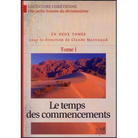 L'aventure chrétienne Tome 1 – Le temps des commencements