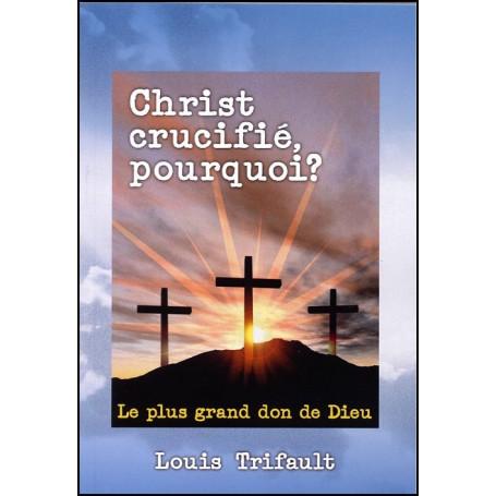 Christ crucifié pourquoi ?