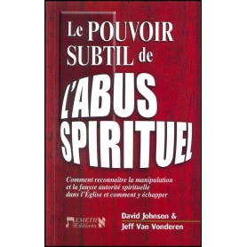 Le pouvoir subtil de l'abus spirituel