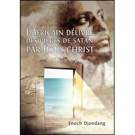 L'Africain délivré des pièges de satan par Jésus-Christ