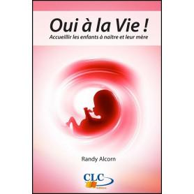 Oui à la vie – Accueillir les enfants à naître et leur mère