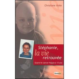 Stéphanie la vie retrouvée