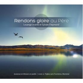 CD Rendons gloire au Père – Sylvain Freymond et Louange Vivante