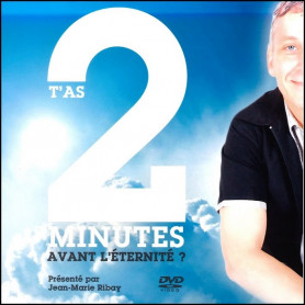DVD T'as 2 minutes avant l'éternité ?