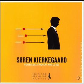 Pensées qui attaquent dans le dos – Soren Kierkegaard