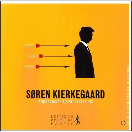 Pensées qui attaquent dans le dos - Sören Kierkegaard