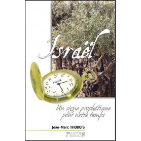 Israël un signe prophétique pour notre temps