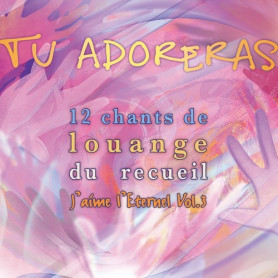 CD Tu adoreras - Chants de recueils