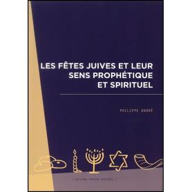 Les fêtes juives et leur sens prophétique et spirituel