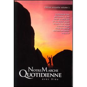 Notre marche quotidienne avec Dieu – Edition annuelle volume 1