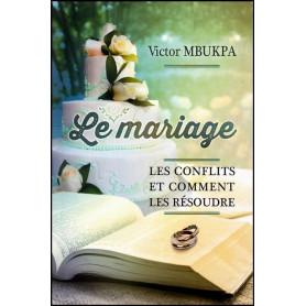 Le mariage, les conflits et comment les résoudre