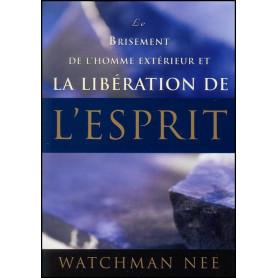 Le brisement de l'homme extérieur et la libération de l'Esprit
