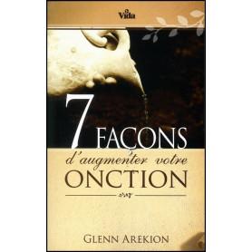 7 façons d'augmenter votre onction – Glenn Arekion – Editions Vida