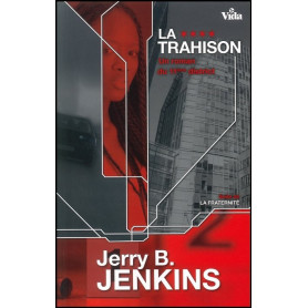 La trahison – Un roman du 11ème district – Jerry B. Jenkins – Editions Vida
