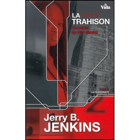 La trahison – Un roman du 11ème district – Jerry B. Jenkins – Editions Vida