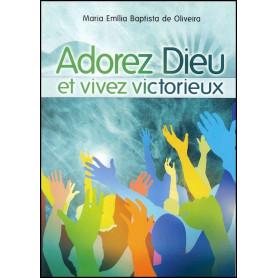 Adorez Dieu et vivez victorieux – Editions Oasis