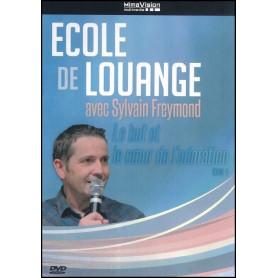 DVD 1 Le but et le cœur de l'adoration – Ecole de louange avec Sylvain Freymond