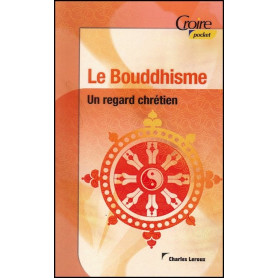 Le Bouddhisme - Un regard chrétien volume 2 – Charles Leroux – Croire Pocket 37