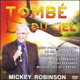 DVD Tombé du ciel – Mickey Robinson - Editions Parole de Foi