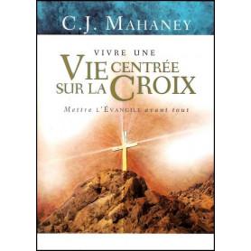 Vivre une vie centrée sur la croix – Editions Ministère Multilingue International