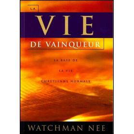 La vie de vainqueur – Watchman Nee
