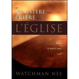 Le ministère de prière de l'Eglise – Watchman Nee
