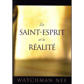 Le Saint-Esprit et la réalité – Watchman Nee