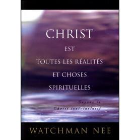 Christ est toutes les réalités et choses spirituelles – Watchman Nee