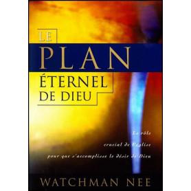 Le plan éternel de Dieu – Watchman Nee