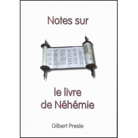 Notes sur le livre de Néhémie – Gilbert Presle - Scripsi